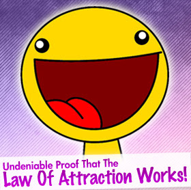 Undeniable Proof That The Law Of Attraction Works