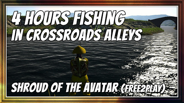 4 HOURS FISHING IN CROSSROADS ALLEYS • SHROUD OF THE AVATAR R60 (FREE-TO-PLAY)