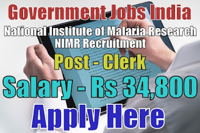 National Institute of Malaria Research NIMR Recruitment 2018