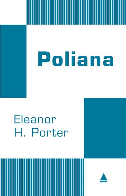 Poliana Edição 2 - Eleanor H. Porter