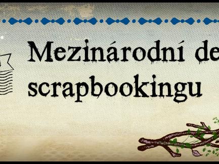 MEZINÁRODNÍ DEN SCRAPBOOKINGU