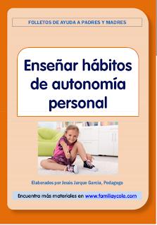 http://colegiohelade.es/wp-content/uploads/2017/04/07-folletos-ense%C3%B1ar-habitos-autonom%C3%ADa-personal.pdf
