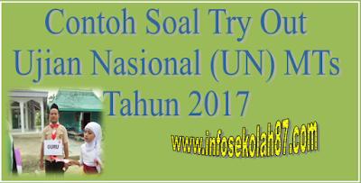 Contoh Soal Try Out Ujian Nasional (UN) MTs Tahun 2017