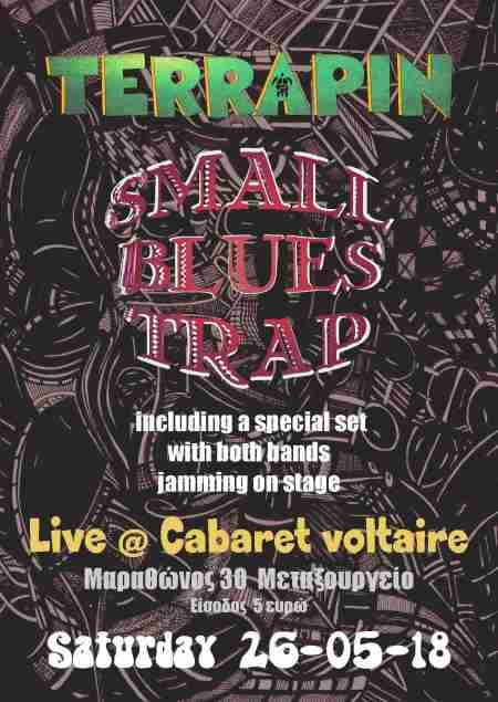 TERRAPIN, SMALL BLUES TRAP: Σάββατο 26 Μαΐου @ Cabaret Voltaire