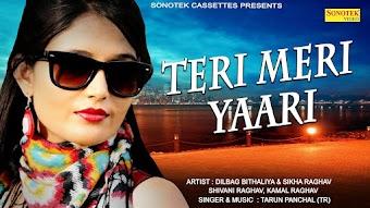 Teri Meri Yari  Sikha Raghav  Haryanvi Video Download