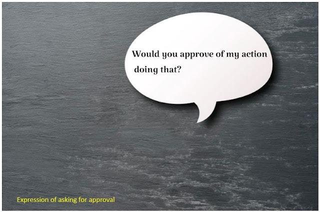 Contoh Ekspresi Asking For Approval - minta persetujuan dalam bahasa Inggris