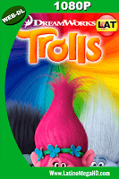 Trolls (2016) Latino HD WEB-DL 1080P - 2016