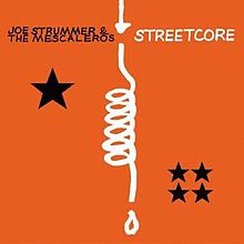 "Joe Strummer & The Mescaleros ""Streetcore"""