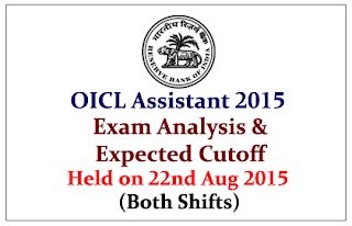 OICL Assistant Exam Held on 22nd August 2015-Exam Analysis and Expected Cutoff (Both Shifts)