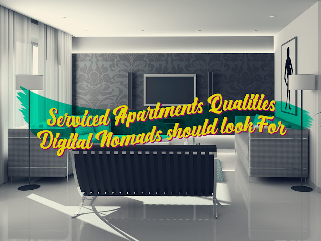 Serviced Apartment Qualities Digital Nomads Should Look For