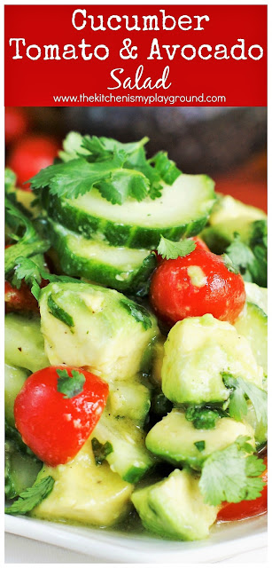 Cucumber, Tomato, & Avocado Salad ~ Fresh & simple, dressed with a light, flavorful citrus and honey vinaigrette. #cucumbersalad #avocadosalad #cucumbers  www.thekitchenismyplayground.com