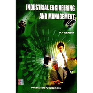 DOWNLOAD INDUSTRIAL ENGINEERING AND MANAGEMENT O P KHANNA PDF BOOK