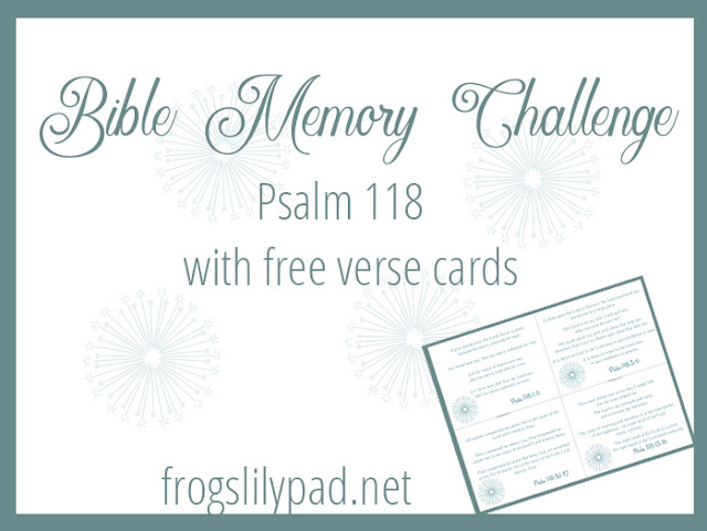 A Bible Memory Challenge - Psalm 118 with Free Verse Cards #faith #bible #scripturememory