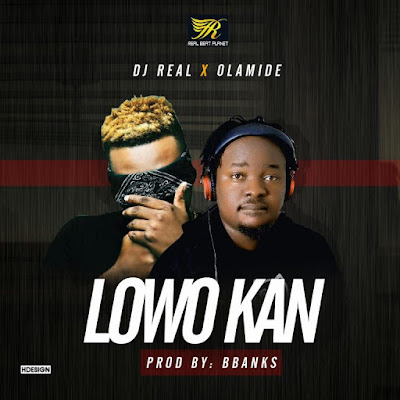 "PHOTO: DJ Real Ft. Olamide- ""Lowo Kan"""