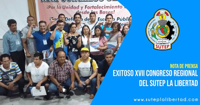 EXITOSO XVII CONGRESO REGIONAL EL SUTEP LA LIBERTAD