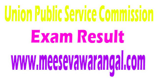 Union Public Service Commission Central Armed Police Forces (Assistant Commandants) 2016 Exam Results