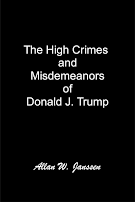 The High Crimes and Misdemeanors of Donald J. Trump!