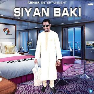 Nura M Inuwa Siyan Baki Album
