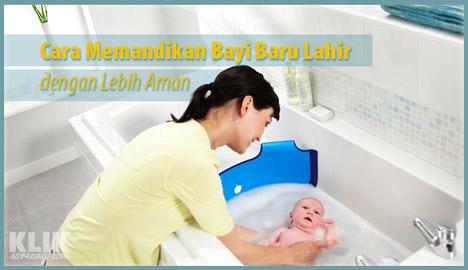 Cara Memandikan Bayi Baru Lahir dengan Lebih Aman