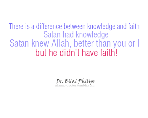 There Is A Difference Between Knowledge And Faith