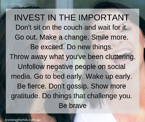 Don't sit on the couch and wait for it.   Go out. Make a change. Smile more.   Be excited. Do new things.