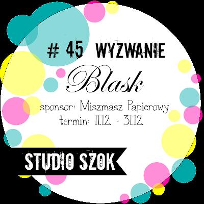 http://studioszok.blogspot.com/2016/12/wyzwanie-45-blask.html