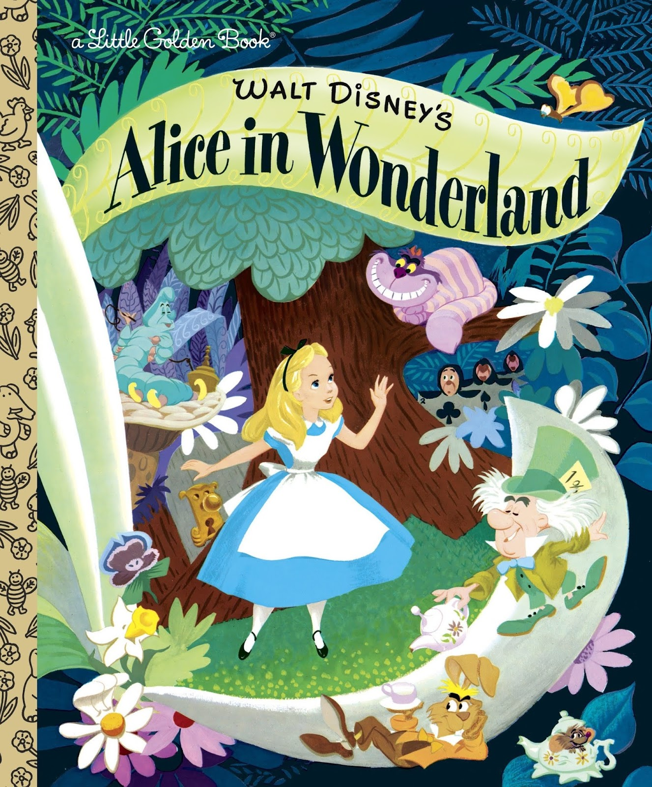 Cover to Little Golden Book of Disney's 1951 'Alice in Wonderland', showing Alice surrounded by Cheshire Cat, Mad Hatter pouring tea into March Hare's cup, the Caterpillar, and cards from Queeen's court