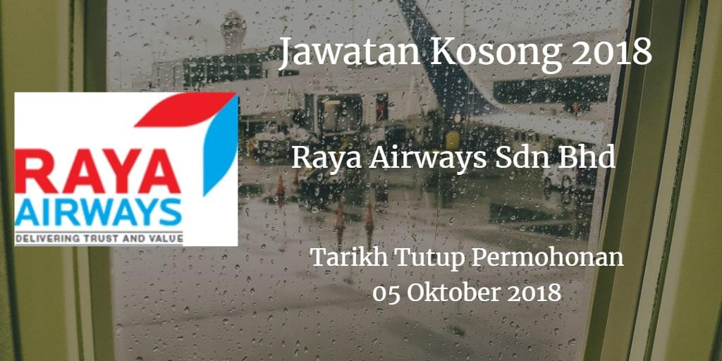 Jawatan Kosong Raya Airways Sdn Bhd 05 Oktober 2018