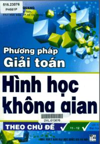 Phương Pháp Giải Toán Hình Học Không Gian Theo Chủ Đề - Trần Minh Quang
