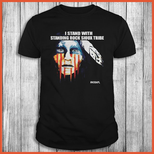 I Stand With Standing Rock SIOUX TRIBE Shirt