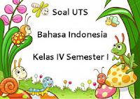 Soal UTS Bahasa Indonesia Kelas 4 Semester 1 & Kunci Jawaban