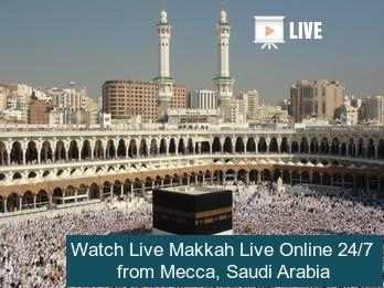 Watch Makkah / Mecca / Kaaba Live Telecast Online 24/7