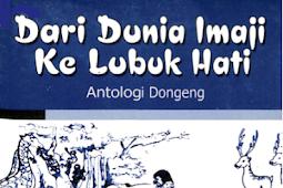 DARI DUNIA IMAJI KE LUBUK HATI Antologi Dongeng