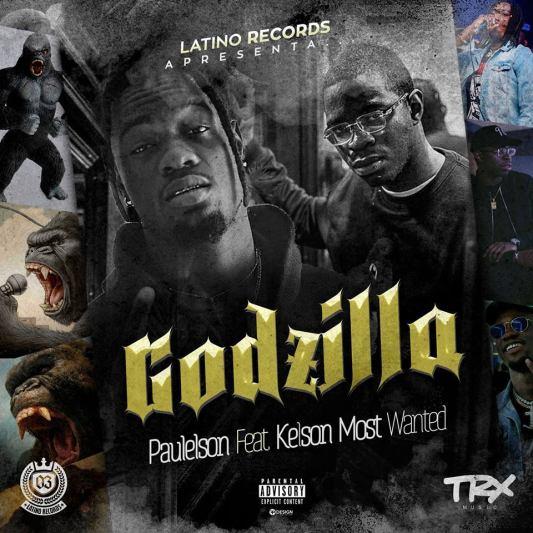 Paulelson ft. Kelson Most Wanted - Godzilla (Rap)