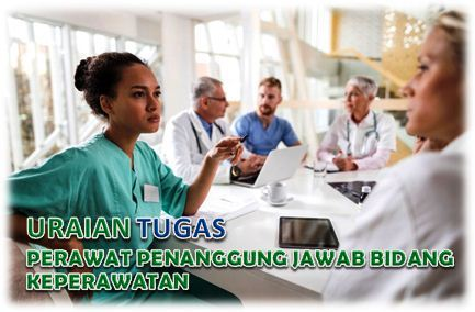 Tugas Perawat Penanggung Jawab Bidang Keperawatan