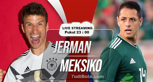live streaming jerman vs mexico 17 juni 2018