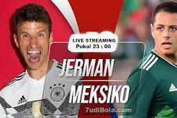 Live Streaming Jerman vs Mexico 17 Juni 2018