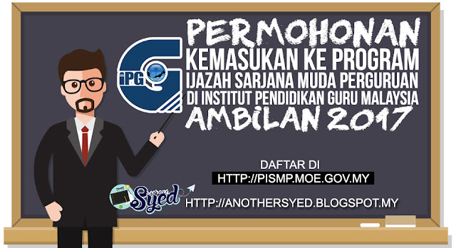 Permohonan Kemasukan Institut Pendidikan Guru Malaysia (IPG) 2017