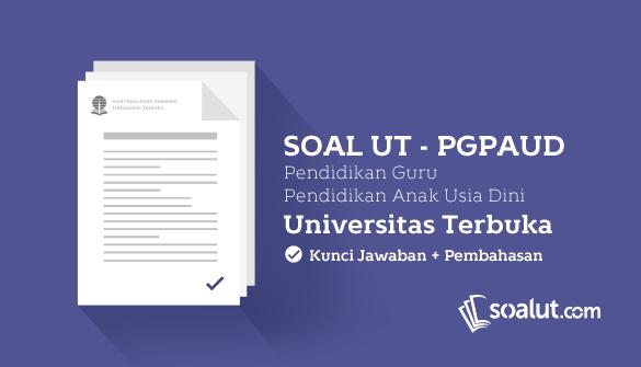 Soal Ujian UT (Universitas Terbuka) PGPAUD