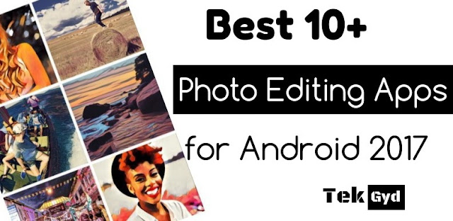 Best Photo Editing Apps for Android 2017 – Download Picture Editing Apps