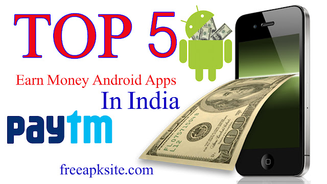 Best App For Indian Peoples To Earn Money With Android App