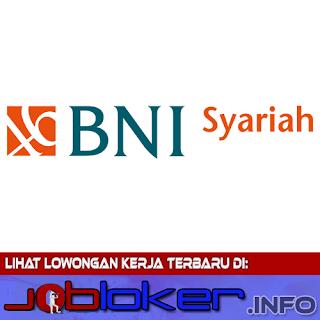 Peluang kerja di Bank BNI Syariah 2017