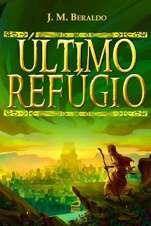 Último Refúgio, J. M. Beraldo,Editora Draco, Literatura Nacional,Lançamentos de Junho-Editora Draco