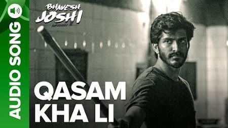 Qasam Kha Li - Bhavesh Joshi Superhero (2018)