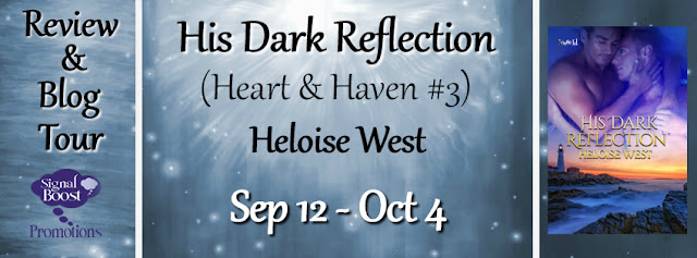 Blog Tour: Guestpost & Giveaway -- Heloise West - His Dark Reflection (Heart & Haven #3)