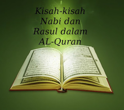 Kisah Para Rasul - Kisah Nabi Adam, kisah 25 Nabi, kisah Nabi dan Rasul dalam Al-Quran