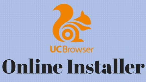 UC Browser Online Installer For PC Free Download | UC Browser Download For PC