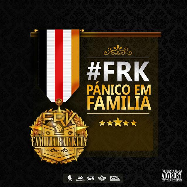 Mixtape: Pânico Em Família - Família Rap Kuia (FRK)
