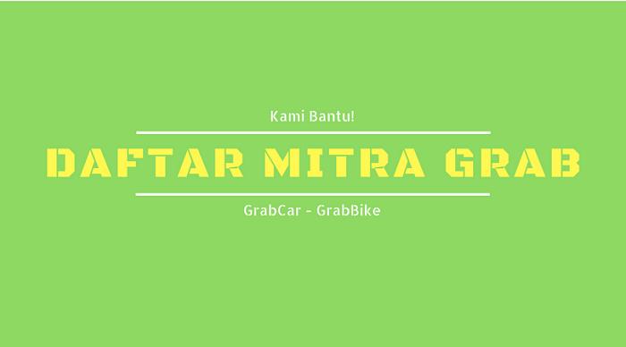 Daftar Jadi Mitra Grab - Kami Siap Membantu Anda