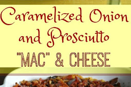 #TOPRECIPES caramelized onion and prosciutto mac and cheese